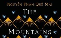 Những ngọn núi của Nguyễn Phan Quế Mai 'hát' ở Anh