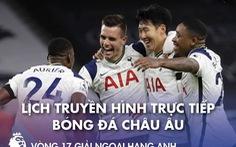 Lịch trực tiếp bóng đá châu Âu 2-1: Tottenham, Arsenal và Real Madrid thi đấu