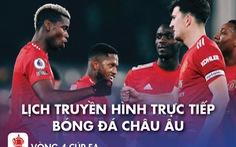 Lịch bóng đá châu Âu 24-1: Man United lại gặp Liverpool