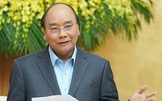 Thủ tướng Nguyễn Xuân Phúc: 'Tết gần đến nơi rồi, phải lo cho dân nhiều hơn!'
