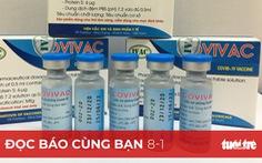 Đọc báo cùng bạn 8-1: Việt Nam sẽ có vắc xin dịch vụ cuối quý 1