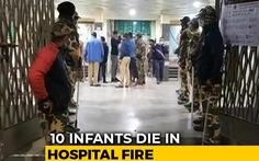 10 trẻ sơ sinh thiệt mạng trong vụ cháy bệnh viện ở Ấn Độ