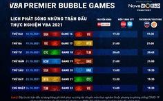 Lịch phát sóng tuần 3 của VBA Premier Bubble Games