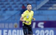 Trọng tài Ngô Duy Lân điều hành vòng loại U23 châu Á 2022 ở bảng H
