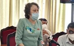 Đại biểu Quốc hội tại TP.HCM: Chống dịch COVID, Nhà nước không đủ sức 'ôm' lâu dài