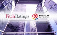 Fitch Ratings xếp hạng tín nhiệm 'B' cho triển vọng ổn định của Phát Đạt