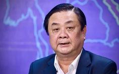 Bộ trưởng Lê Minh Hoan: Sẽ làm nông nghiệp như mô hình Uber, Grab