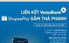 Mua sắm thả phanh với VietinBank và Shopee