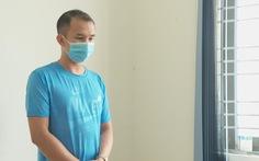 Khởi tố bị can vụ F0 trốn khai báo y tế làm lây COVID-19 cho 10 người ở Buôn Ma Thuột