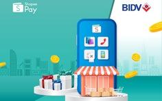 Ngập trong biển quà, mua sắm thả ga cùng BIDV và ShopeePay