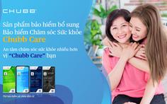 Chubb Life Việt Nam giới thiệu Bảo hiểm Chăm sóc Sức khỏe - Chubb Care
