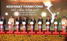 Việt Nam chính thức có hệ thống dữ liệu quốc gia về dân cư