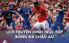 Lịch trực tiếp bóng đá châu Âu 28-2: Chelsea - Man United, Leicester - Arsenal
