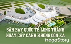 Sân bay quốc tế Long Thành, ngày cất cánh không còn xa