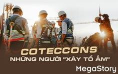 Coteccons: Những người 'xây tổ ấm'