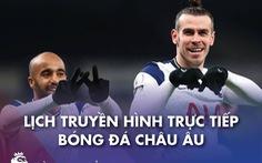 Lịch trực tiếp bóng đá châu Âu 14-3: 'Cực nóng' Arsenal - Tottenham, Man United - West Ham