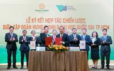Tập đoàn Hưng Thịnh và Đại học Quốc gia TP.HCM ký kết hợp tác chiến lược
