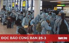 Đọc báo cùng bạn 25-3: VNA đẩy nhanh đường bay thẳng đến Mỹ để đón người Việt mắc kẹt
