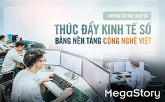 Thúc đẩy kinh tế số bằng nền tảng công nghệ Việt
