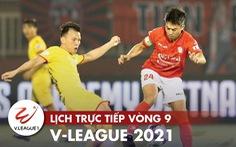 Lịch trực tiếp vòng 9 V-League: Hoàng Anh Gia Lai gặp Nam Định