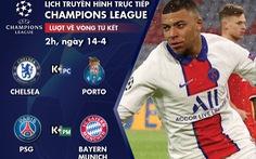 Lịch trực tiếp Champions League: Bayern gặp PSG, chờ 'Hùm xám' ngược dòng