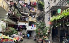 Chung cư cũ trung tâm Hà Nội xuống cấp nghiêm trọng, dân vẫn muốn tái định cư tại chỗ