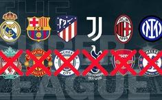 6 'đại gia' của Anh đồng loạt rút lui khỏi Super League