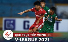 Lịch trực tiếp vòng 11 V-League 2021: Tâm điểm CLB TP.HCM - Viettel