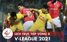Lịch trực tiếp vòng 8 V-League: Đà Nẵng và HAGL tranh ngôi đầu
