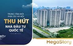 Trung tâm mới phía Tây Hà Nội thu hút nhà đầu tư quốc tế
