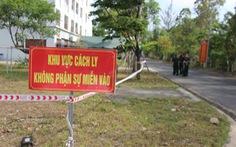 15 trường hợp F1 của chiến sĩ ở Quảng Nam âm tính với COVID-19