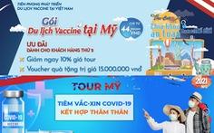 Tại sao tạm ngừng tour đi Mỹ tiêm vắc xin?