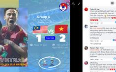 Thắng 'Hổ Malaya', CĐV Việt Nam nói: 'Muốn đứng tim nhưng tự hào quá Việt Nam ơi'