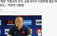 Báo Hàn: 'Ma thuật Park Hang Seo tái hiện, Việt Nam chờ câu chuyện thần thoại mới'