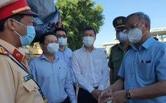 Giáp TP.HCM, Đồng Nai yêu cầu các chốt kiểm soát chặt chẽ vùng giáp ranh