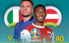 So sánh sức mạnh Ý và Áo trước đại chiến ở vòng 16 đội Euro 2020