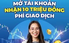 Yuanta Việt Nam: Mở tài khoản chứng khoán, tặng đến 10 triệu phí giao dịch