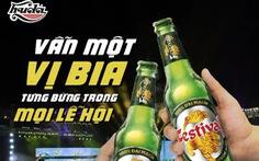 Bia Festival: mang lạc quan đến mọi gia đình