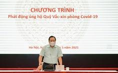 Thêm 2.360 tỉ đồng cho Quỹ vắc xin phòng COVID-19