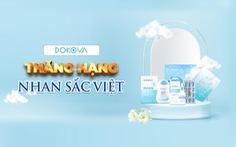 Dokova - Thương hiệu mỹ phẩm xanh chinh phục hàng triệu trái tim Việt