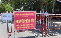 Phú Yên: Số ca COVID-19 vẫn hai con số mỗi ngày do lỏng lẻo trong khu phong tỏa