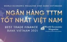 VietinBank là Ngân hàng Tài trợ Thương mại tốt nhất năm 2021