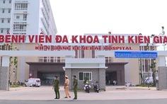 Dỡ phong tỏa Bệnh viện Đa khoa tỉnh Kiên Giang từ 8h ngày mai 28-7