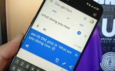 Gõ 'What doing you now', Google dịch hiện ra 'sai rồi ĐM, phải là What are you doing now', vì sao?