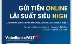 VietinBank cộng lãi suất tới 0,3% khi gửi tiết kiệm online