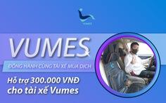 Vumes Việt Nam hỗ trợ tài xế Vumes giữa đại dịch