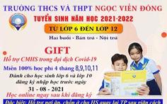 Trường THCS và THPT Ngọc Viễn Đông: Cùng xã hội sẵn sàng đối phó với đại dịch