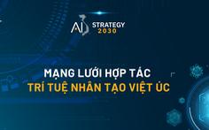 Ra mắt mạng lưới hợp tác trí tuệ nhân tạo Việt Nam - Úc
