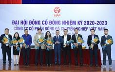 Mới bỏ phiếu bầu lãnh đạo VPF 9 tháng, các CLB đòi thay ngay