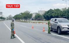 Trực Tiếp: Đường phố TP.HCM sáng ngày 27-8, kiểm soát chặt các phương tiện lưu thông
